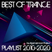 Best of Trance Playlist 2010-2020 by Agamemnon Project de Various Artists