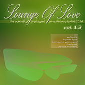 Lounge of Love, Vol. 13 (The Acoustic Unplugged Compilation Playlist 2020) von Various Artists