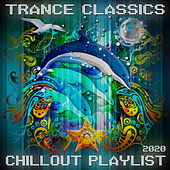 Trance Classics: Chillout Playlist 2020 by Various Artists