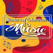 Masters Of Colombian Music. de Edmundo Arias, Orquesta Ritmo de Sabana, Lucho Bermudez, La Sonora Cordobesa, Pacho Galan, Chucho Sanoja y su Orquesta, Billos Caracas Boys, Alejandro Duran y Su Conjunto, Los Corraleros De Majagual, Los Graduados