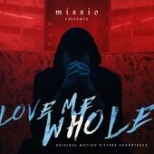 Love Me Whole (Original Motion Picture Soundtrack) de Missio