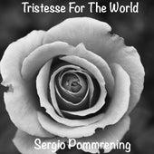 Tristesse for the World de Sergio Pommerening