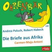 Ohrenbär - eine OHRENBÄR Geschichte, Folge 100: Briefe aus Afrika (Hörbuch mit Musik) by Andrea