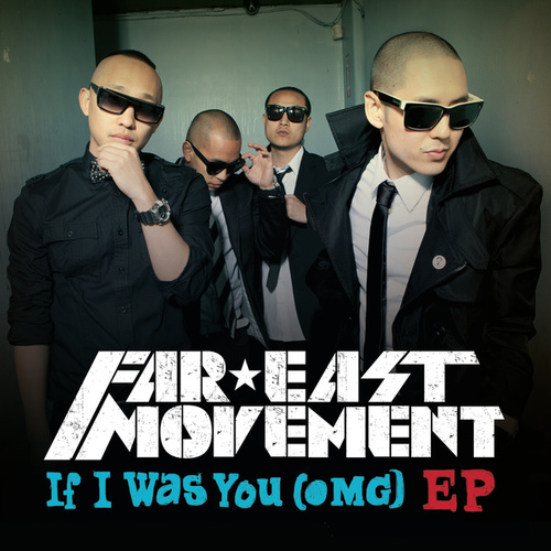 If I Was You (OMG) EP by Far East Movement