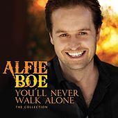 You'll Never Walk Alone - The Collection. by Alfie Boe