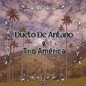 Dueto de Antaño y Trío América de Trio América Dueto De Antaño