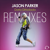 Darla Dirladada (The Remixes) by Jason Parker