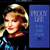 In The Name Of Love von Peggy Lee
