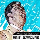 Momentos Con Miguel Aceves Mejia de Miguel Aceves Mejia