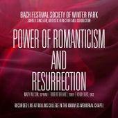 Power of Romanticism and Resurrection de Bach Festival Society of Winter Park, John V. Sinclair, Mary Wilson, Robert Breault