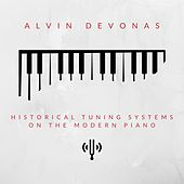 Historical Tuning Systems on the Modern Piano by Alvin Devonas