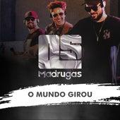 O Mundo Girou by Os Madrugas