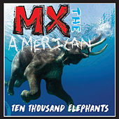 Ten Thousand Elephants by MX the American