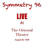 Live at the Oriental Theater (August 28, 1999) von Symmetry 96