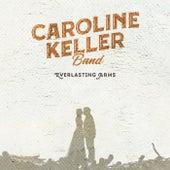 Everlasting Arms by Caroline Keller Band