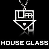 House Glass (House Selection For Deejay) von Various Artists