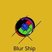 Blur Ship di Low Motion