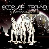 Gods of Techno (Supersonik Music) by Various Artists