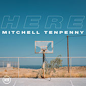 Here by Mitchell Tenpenny