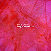 Deep in a Crown - EP by Solid Groove