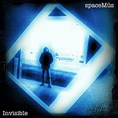 Invisible by Spacemüs