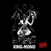 999 by King Mono