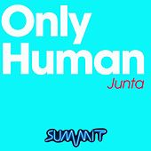 Only Human by Junta