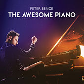 Peter Bence: The Awesome Piano di Peter Bence