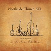 Live from Twelve Oaks Studio by Northside Church ATL