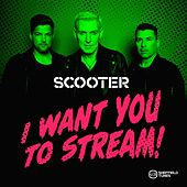 I Want You to Stream von Scooter