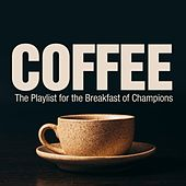 Coffee (The Playlist for the Breakfast of Champions) di Various Artists