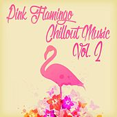 Pink Flamingo Chillout Music, Vol. 2 de Various Artists