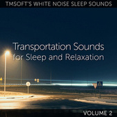 Transportation Sounds for Sleep and Relaxation Volume 2 de Tmsoft's White Noise Sleep Sounds
