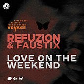Love On The Weekend von Refuzion