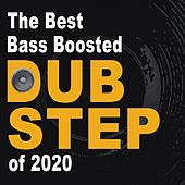 The Best and Most Rated Bass Boosted Dubstep of 2020 by Various Artists