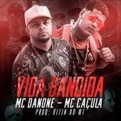 Vida Bandida de MC Danone