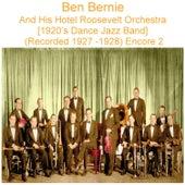 Ben Bernie and His Hotel Roosevelt Orchestra (1920's Dance Jazz Band) [Recorded 1927 - 1928] [Encore 2] de Ben Bernie