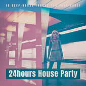 24hours House Party by Various Artists