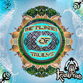 The Planet Of  Trulys by Kedarnath
