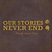 Our Stories Never End; de Mandy Leah Oliver