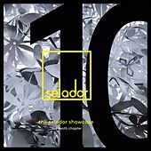 Selador Showcase, the Tenth Chapter by Various Artists
