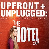 Upfront + Unplugged: Heather Youmans Live at the Hotel Cafe de Heather Youmans
