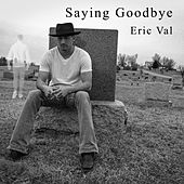 Saying Goodbye by Eric Val