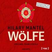 Wölfe, Teil 2 von 2 - Thomas Cromwell, Band 1 (Ungekürzt) von Hilary Mantel