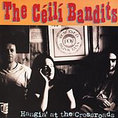 Hangin' at the Crossroads by The Céilí Bandits