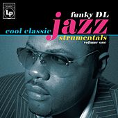 Cool Classic Jazzstrumentals by Funky DL