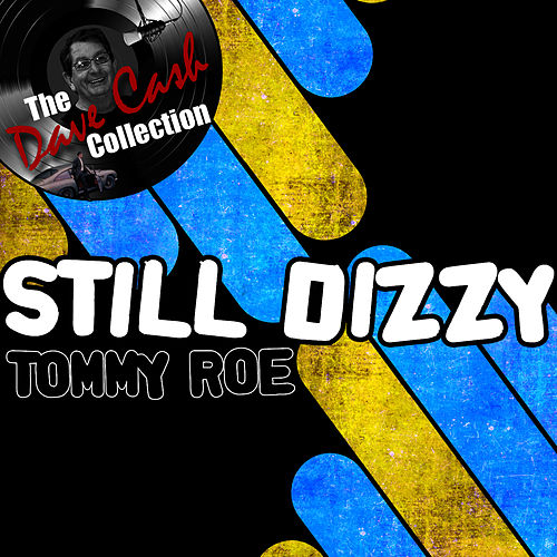Still Dizzy - [The Dave Cash Collection] by Tommy Roe