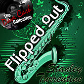 Flipped Out Stanley - [The Dave Cash Collection] von Stanley Turrentine