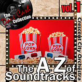 The A to Z of Soundtracks Vol. 1 - [The Dave Cash Collection] by The Crescent City Orchestra