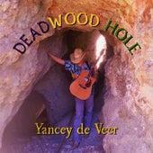 Deadwood Hole von Yancey De Veer -